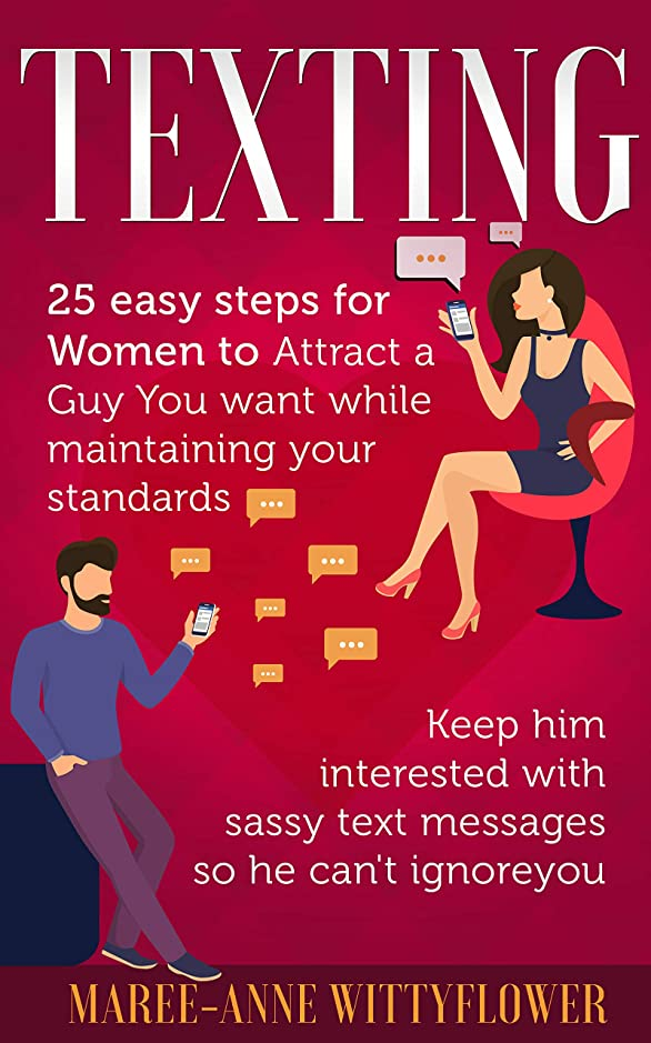 ラジカル三角背景Texting: 25 easy steps for Women to attract a Guy You want while maintaining your standards, keep him interested with sassy text messages so he can't ignore ... Flirting, Dating) (English Edition)