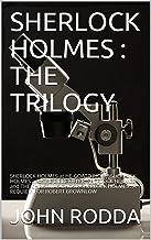 SHERLOCK HOLMES : THE TRILOGY: SHERLOCK HOLMES at HE-GOATS RIDGE; SHERLOCK HOLMES and THE BIBLE KILLER; SHERLOCK HOLMES an...