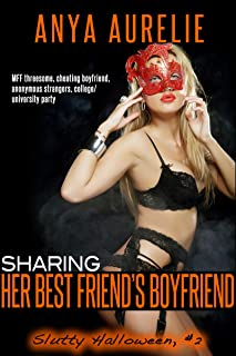 Sharing Her Best Friend's Boyfriend (Slutty Halloween Book 2)