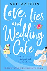 Love, Lies and Wedding Cake: The perfect laugh out loud romantic comedy (Love and Lies Book 2) (English Edition) Format Kindle