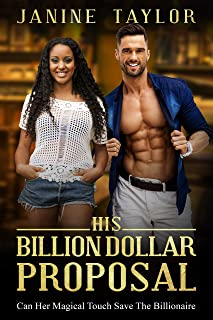His Billion Dollar Proposal: BWWM, Billionaire, Intriguing Proposal Romance (Billionaire Diaries Book 1) (English Edition)