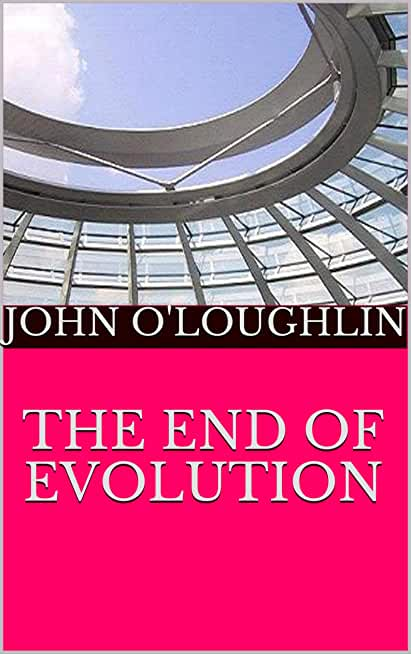 The End of Evolution (English Edition)