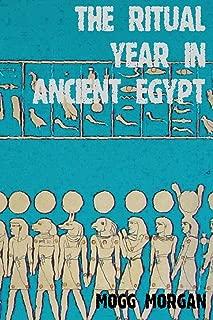 The Ritual Year in Ancient Egypt: Lunar & Solar Calendars and Liturgy