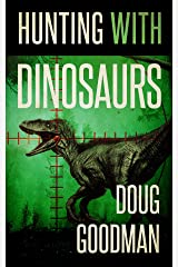 Hunting With Dinosaurs Kindle Edition