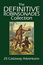 The Definitive Robinsonades Collection: 25 Castaway Adventures (Halcyon Classics)