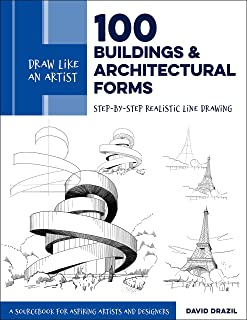 Draw Like an Artist: 100 Buildings and Architectural Forms: Step-by-Step Realistic Line Drawing - A Sourcebook for Aspirin...