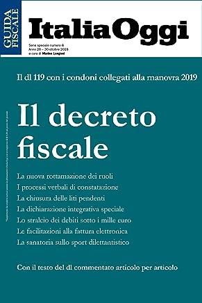Il decreto fiscale: Il dl 119 con i condoni collegati alla manovra 2019.