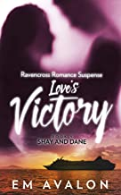 Love's Victory: Shay and Dane: Ravencross Romance Suspense Book 5