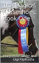 The Magical Horseshoes: Book One (Pegacornicopia 1)