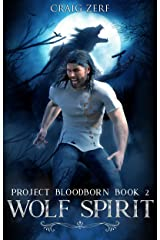 Project Bloodborn - Book 2: WOLF SPIRIT: A werewolves & shifters novel Kindle Edition
