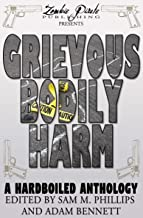 GRIEVOUS BODILY HARM: A Hardboiled Anthology (English Edition)