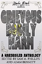 GRIEVOUS BODILY HARM: A Hardboiled Anthology