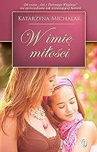 W imie milosci (Polish Edition)