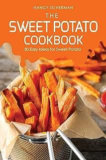 The Sweet Potato Recipe Book: 30 Easy Ideas for Sweet Potato