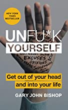 Unfu*k Yourself: Get Out of Your Head and into Your Life (Unfu*k Yourself series) Pdf