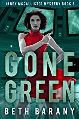 Gone Green: A Sci-Fi Mystery (Janey McCallister Mystery Book 3) Kindle Edition