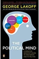 Political Mind: A Cognitive Scientist's Guide to Your Brain and Its Politics Paperback
