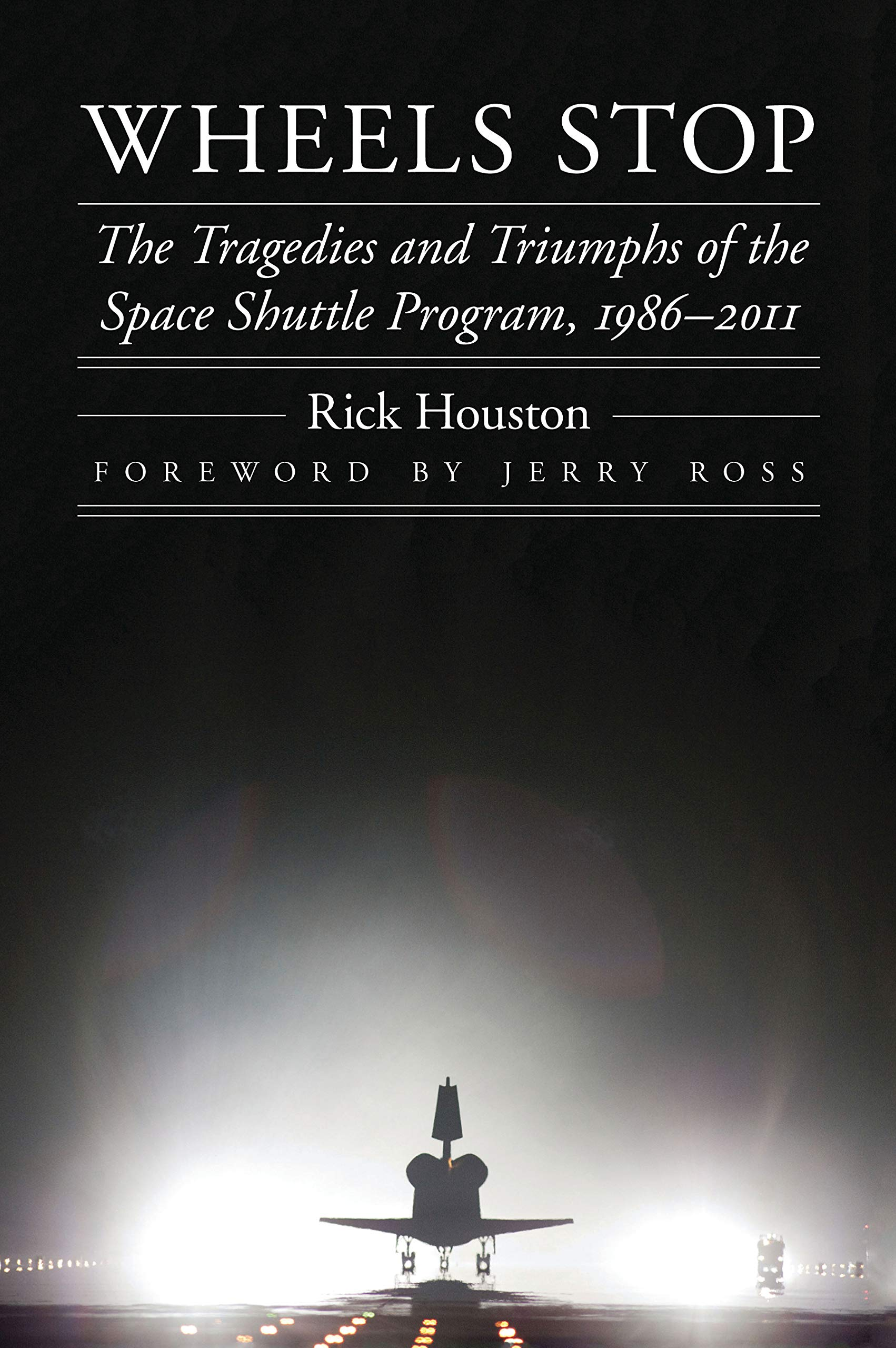 Image OfWheels Stop: The Tragedies And Triumphs Of The Space Shuttle Program, 1986–2011 (Outward Odyssey: A People's History Of Sp...