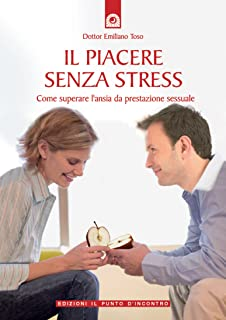 Il piacere senza stress: Come superare l'ansia da prestazione sessuale.