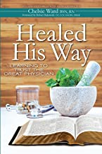 Healed His Way: Learning to Trust the Great Physician