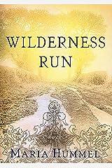 Wilderness Run: A Novel Kindle Edition