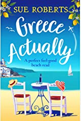 Greece Actually: A perfect feel-good beach read Kindle Edition