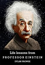 Life lessons from Professor Einstein (English Edition)