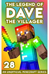 Dave the Villager 28: An Unofficial Minecraft Book (The Legend of Dave the Villager) Kindle Edition