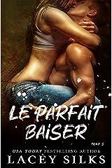 Le parfait baiser (French Edition) Kindle Edition
