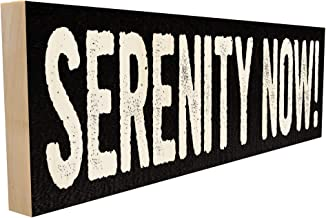 Sawyer's Mill Serenity Now! - 4 inch x 12 inch - Solid Wood Sign