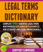 Legal Terms Dictionary: Complete 1000+ Essential Legal Terms And Phrases Explained With Examples For Students And Legal Professionals (English Edition)
