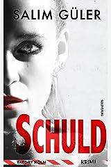 Schuld - Tatort Köln: Krimi (Köln Krimi 17) Kindle Ausgabe