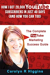 How I Got 20,000 YouTube Subscribers in Just 40 Days  (And How You Can Too!): The Complete YouTube Marketing Success Guide & Workbook