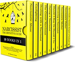 Narcissist: The Definitive Guide - 10 books in 1 - Divorcing, Dating and Dealing with Manipulative People. Gaslighting. St...
