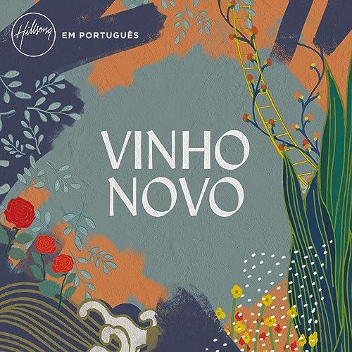 Hillsong Em Português - Vinho Novo (2019)