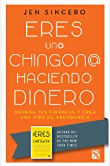 Eres un@ chingon@ haciendo dinero (Spanish Edition) Kindle Edition