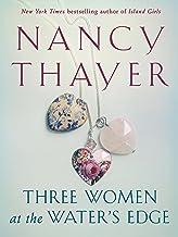 Three Women at the Water's Edge: A Novel
