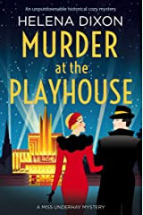 Murder at the Playhouse: An unputdownable historical cozy mystery (A Miss Underhay Mystery Book 3) Kindle Edition