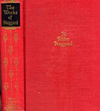 The Works of H. Rider Haggard, One Volume Edition (Cleopatra, She, King Solomon's Mines & Allan Quatermain)