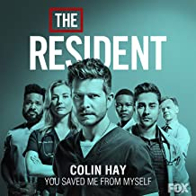 You Saved Me from Myself (From the Resident)