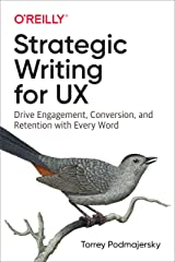 Strategic Writing for UX: Drive Engagement, Conversion, and Retention with Every Word (English Edition) eBook Kindle
