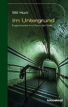 Im Untergrund: Expeditionen ins Reich der Erde (German Edition)