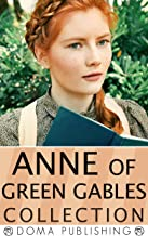 Anne of Green Gables Collection: 12 Books, Anne of Green Gables, Anne of Avonlea, Anne of the Island, Anne's House of Drea...