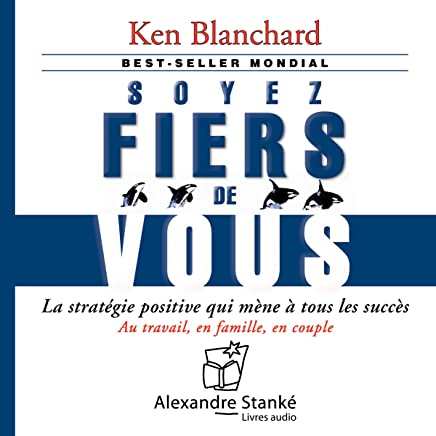 Amazon Com Soyez Fiers De Vous Ken Blanchard Books