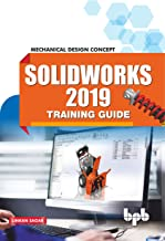 SolidWorks 2019 Training Guide: Mechanical Design Concept