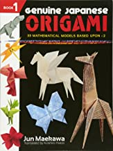 Genuine Japanese Origami, Book 1: 33 Mathematical Models Based Upon (the square root of) 2 (Dover Origami Papercraft)