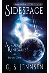 Sidespace: Aurora Renegades Book One (Amaranthe 4) Kindle Edition