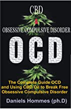 CBD & OBSESSIVE COMPULSIVE DISORDER : OCD :Breaking Free from OCD USING Medicinal Cannabis and CBD Oil