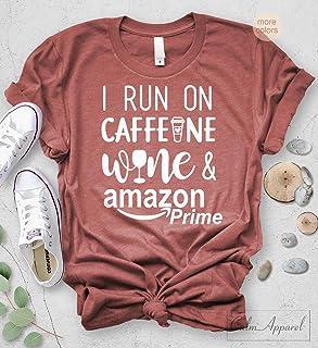 a51064cd7 I Run on Caffeine Wine Amazon Prime, Funny Words Coffee Wine Unisex T-Shirt