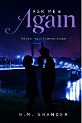 Ask Me Again: A Second Chance Romance: The Courting of Charlotte Cooper Kindle Edition